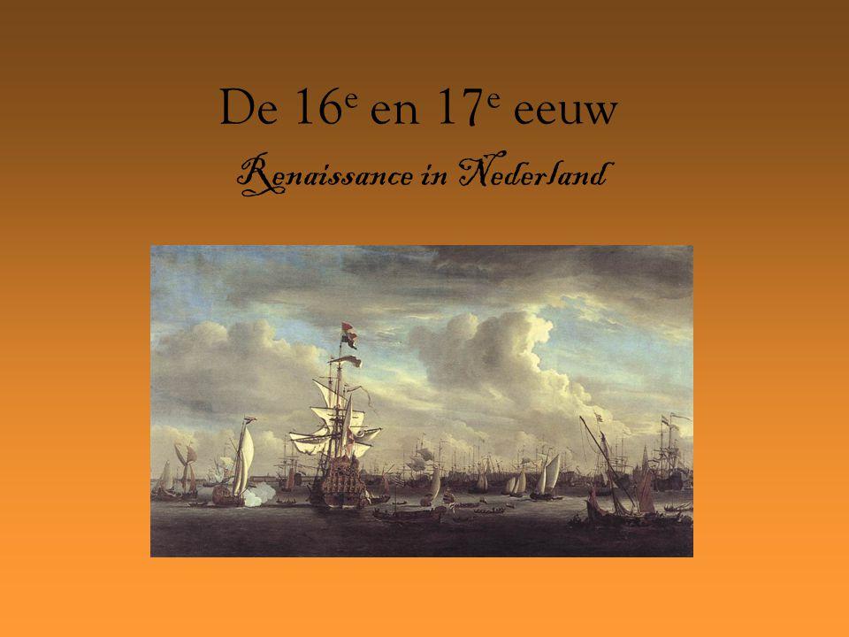 De 16 e en 17 e eeuw Renaissance in Nederland
