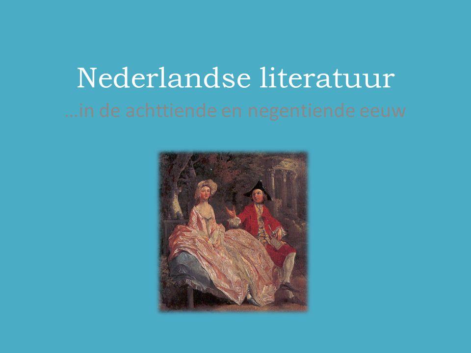 Nederlandse literatuur …in de achttiende en negentiende eeuw
