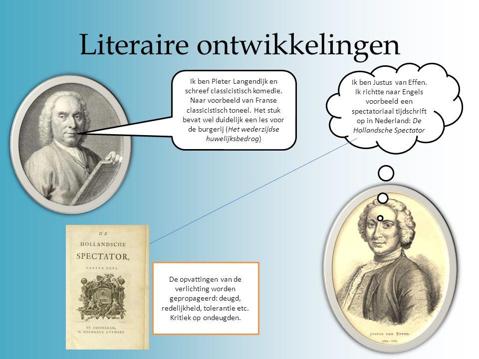 Vervolg 18 de en 19 de eeuw 18 de eeuwse literaire ontwikkelingen Verschillende genres komen in de 18 de eeuw opzetten… Classicistisch toneel Deugdzaa