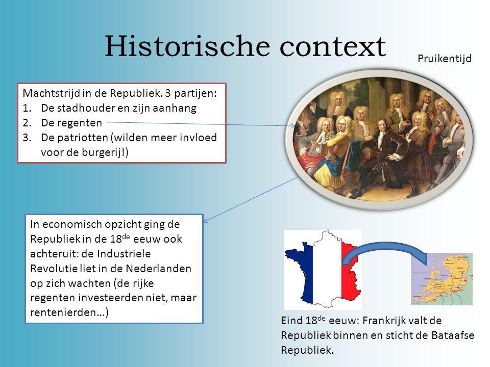 Historische context De 18 de eeuw REVOLUTIE!!! Engeland met haar koloniën Vrijheidsoorlog in Amerika Franse Revolutie In 1799 grijp ik de macht: Napol