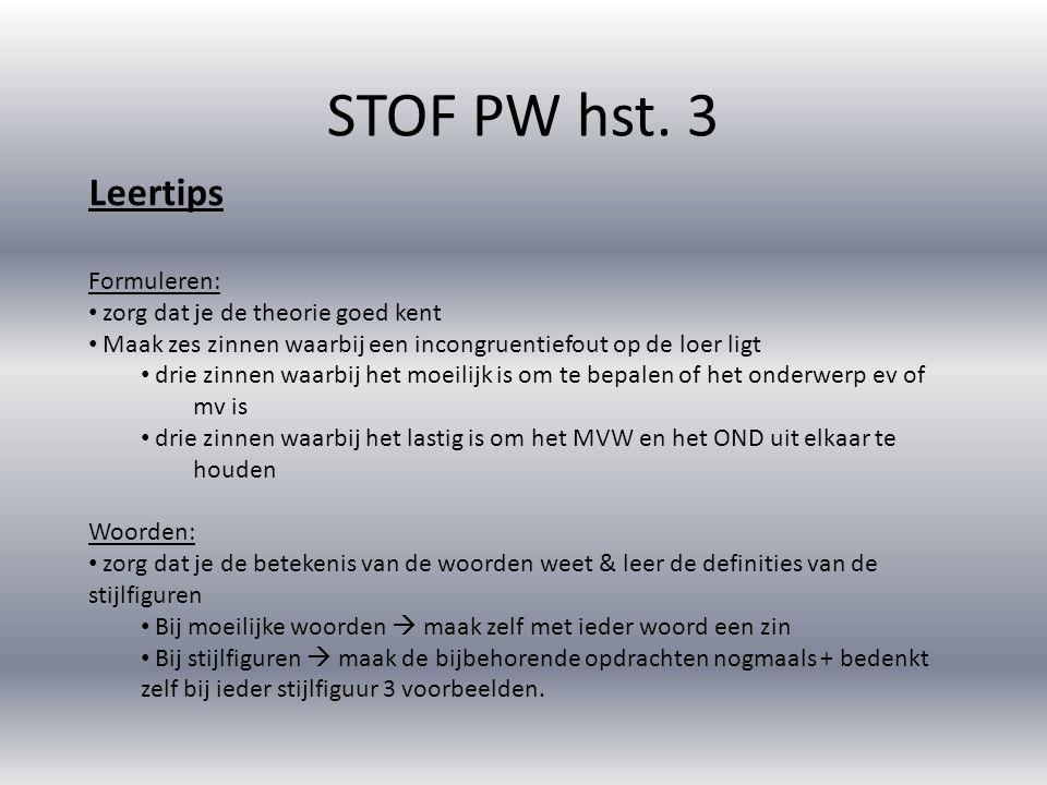 STOF PW hst. 3 Leertips Formuleren: zorg dat je de theorie goed kent Maak zes zinnen waarbij een incongruentiefout op de loer ligt drie zinnen waarbij