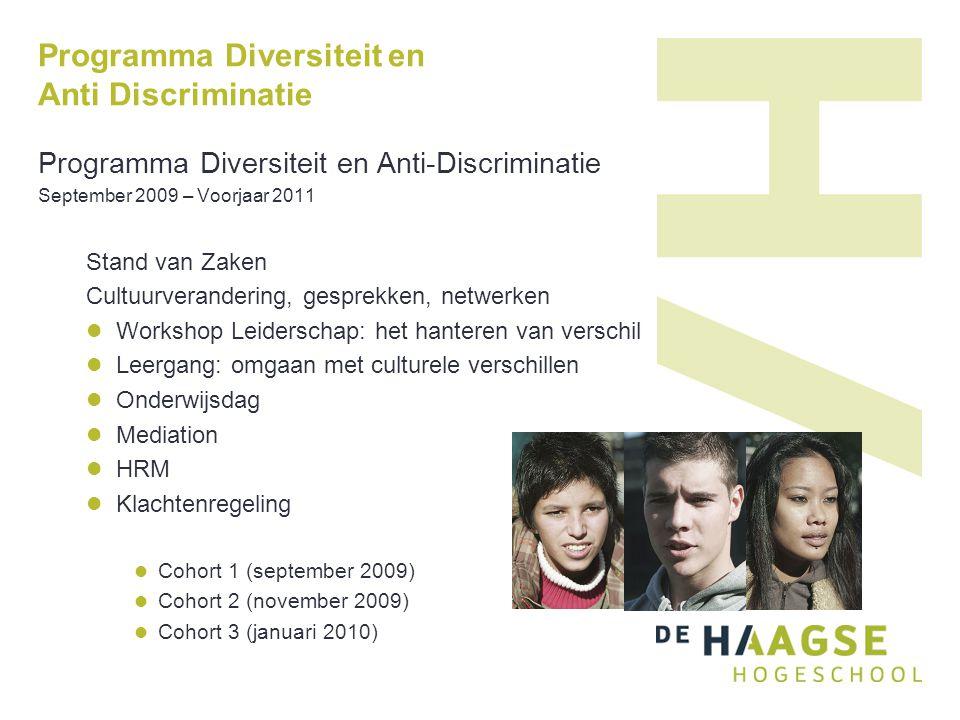 Programma Diversiteit en Anti Discriminatie Programma Diversiteit en Anti-Discriminatie September 2009 – Voorjaar 2011 Stand van Zaken Cultuurverander