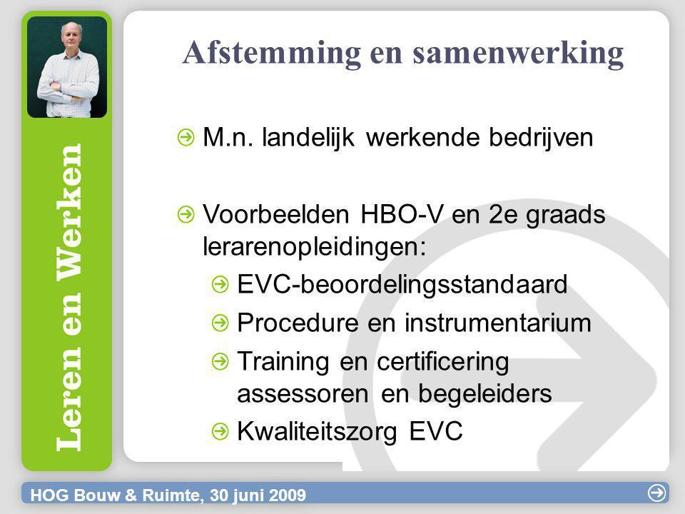 HOG Bouw & Ruimte, 30 juni 2009 Afstemming en samenwerking M.n.