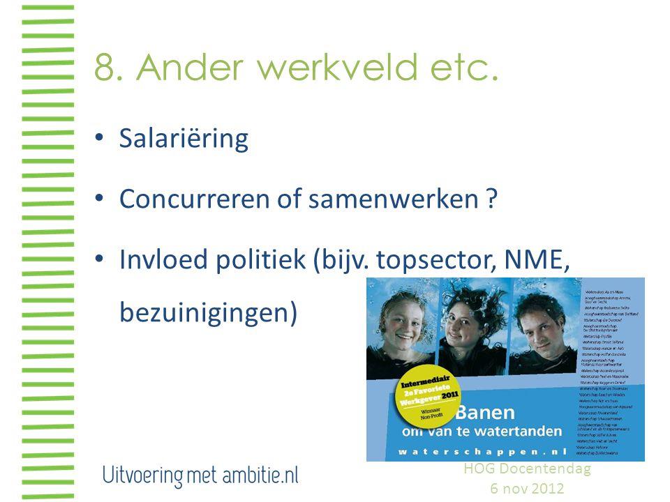8. Ander werkveld etc. Salariëring Concurreren of samenwerken .
