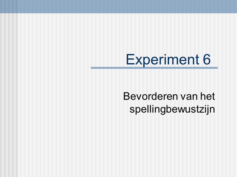 Experiment 6 Bevorderen van het spellingbewustzijn