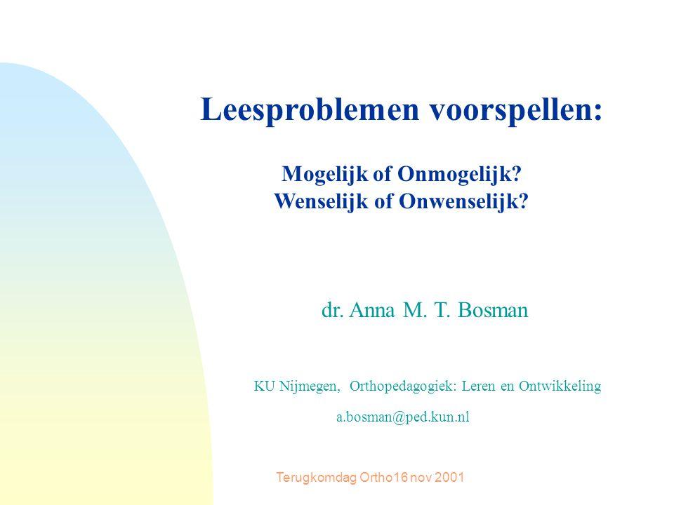 Terugkomdag Ortho16 nov 2001 Leesproblemen voorspellen: Mogelijk of Onmogelijk.