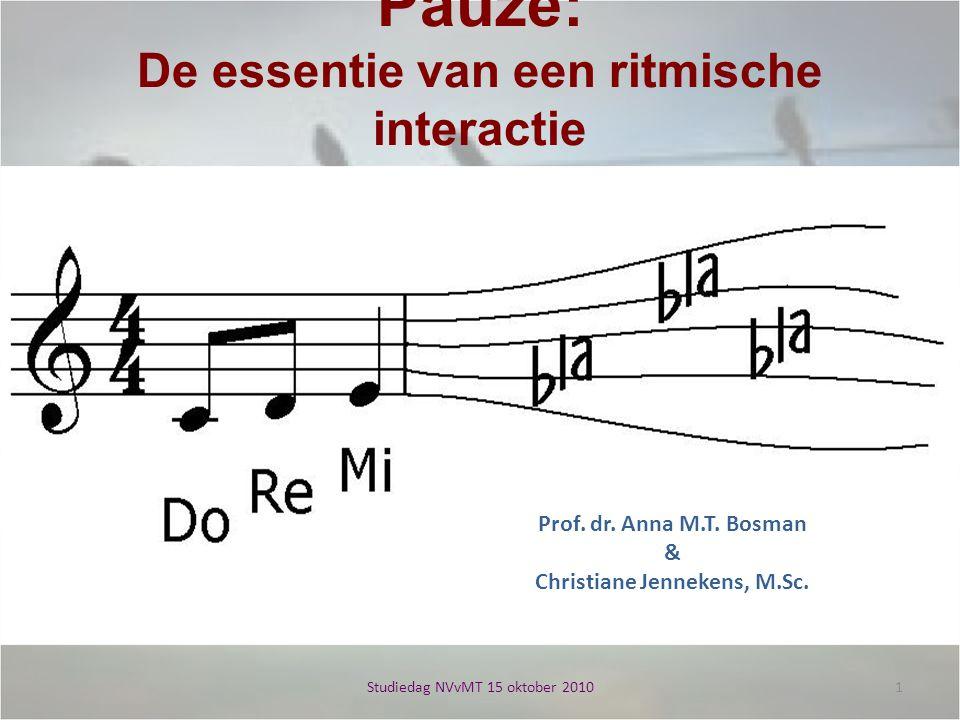 Pauze: De essentie van een ritmische interactie Prof.