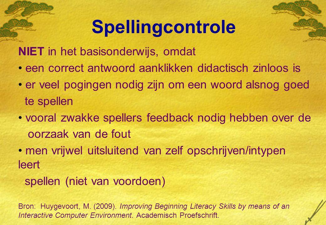 Spellingcontrole NIET in het basisonderwijs, omdat een correct antwoord aanklikken didactisch zinloos is er veel pogingen nodig zijn om een woord alsn