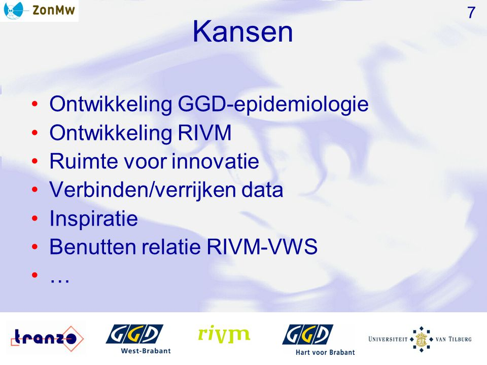 Kansen Ontwikkeling GGD-epidemiologie Ontwikkeling RIVM Ruimte voor innovatie Verbinden/verrijken data Inspiratie Benutten relatie RIVM-VWS … 7