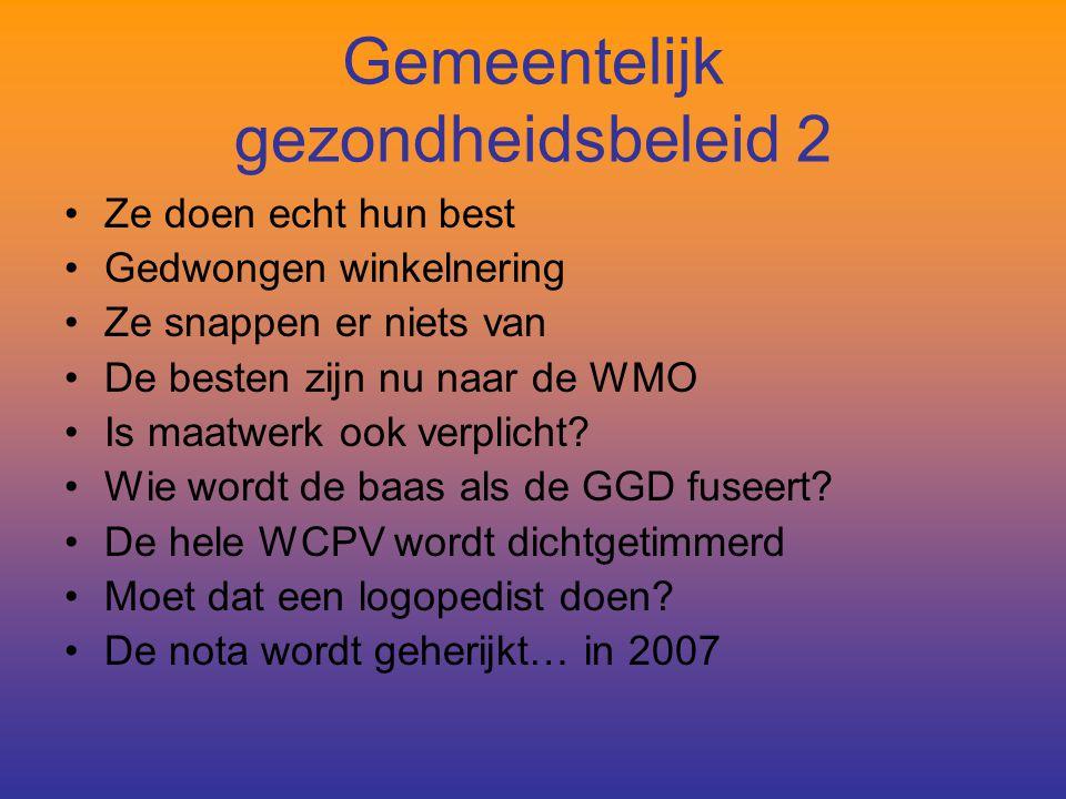 Gemeentelijk gezondheidsbeleid 2 Ze doen echt hun best Gedwongen winkelnering Ze snappen er niets van De besten zijn nu naar de WMO Is maatwerk ook verplicht.