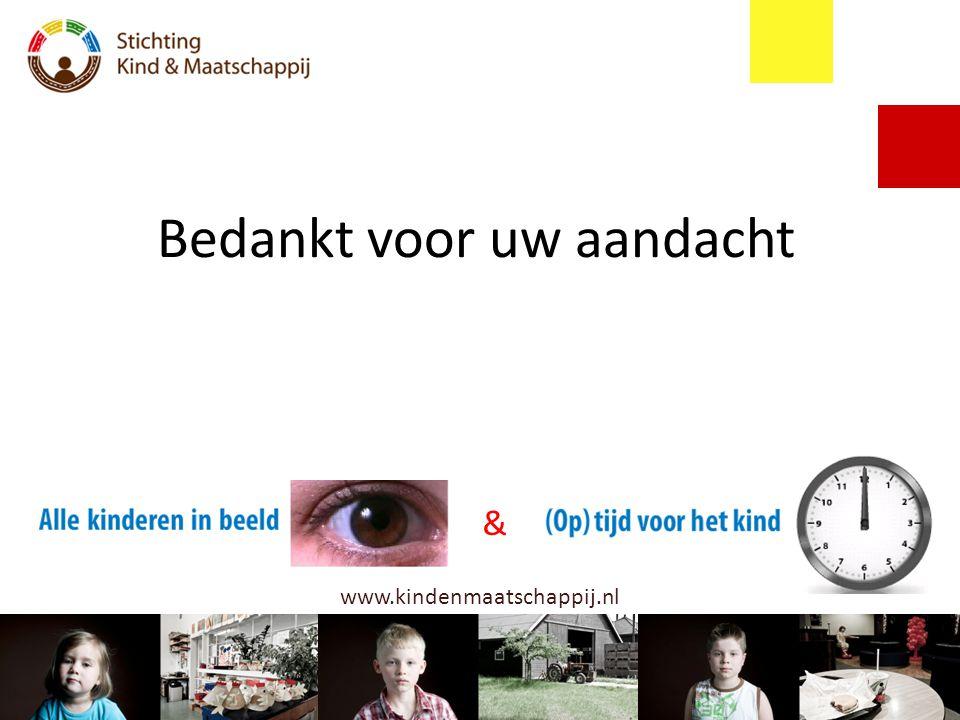 Bedankt voor uw aandacht & www.kindenmaatschappij.nl