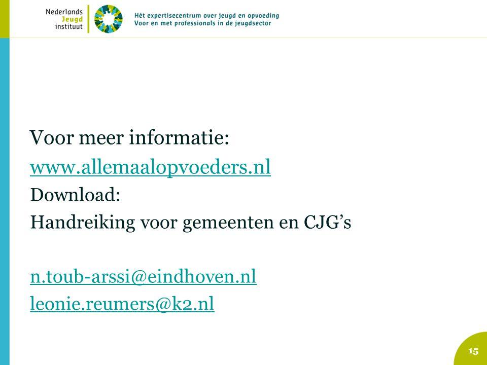 Voor meer informatie: www.allemaalopvoeders.nl Download: Handreiking voor gemeenten en CJG's n.toub-arssi@eindhoven.nl leonie.reumers@k2.nl 15
