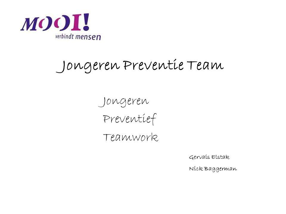 Jongeren Preventie Team Jongeren Preventief Teamwork Gervais Elstak Nick Baggerman