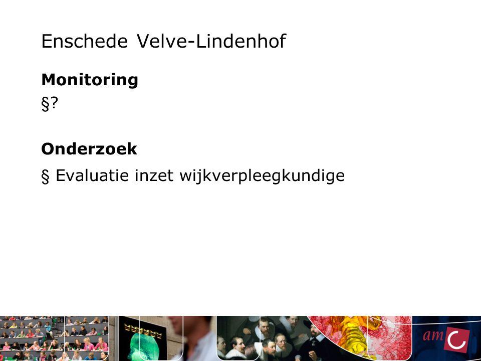 Enschede Velve-Lindenhof Monitoring § ? Onderzoek § Evaluatie inzet wijkverpleegkundige