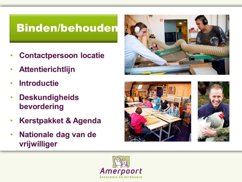 Contactpersoon locatie Attentierichtlijn Introductie Deskundigheids bevordering Kerstpakket & Agenda Nationale dag van de vrijwilliger Binden/behouden