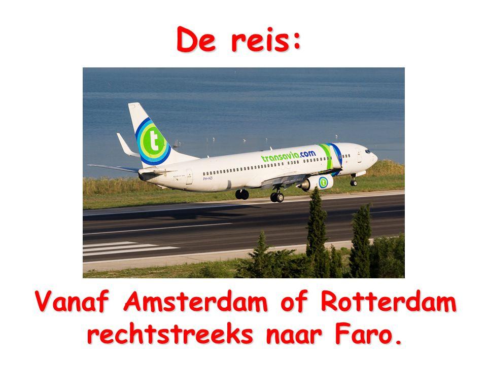 De reis: Vanaf Amsterdam ofRotterdam rechtstreeks naar Faro. Vanaf Amsterdam of Rotterdam rechtstreeks naar Faro.
