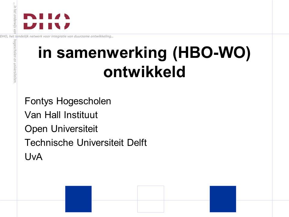 in samenwerking (HBO-WO) ontwikkeld Fontys Hogescholen Van Hall Instituut Open Universiteit Technische Universiteit Delft UvA