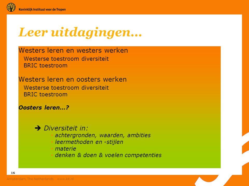 16 Amsterdam, The Netherlands www.kit.nl Leer uitdagingen… Westers leren en westers werken Westerse toestroom diversiteit BRIC toestroom Westers leren