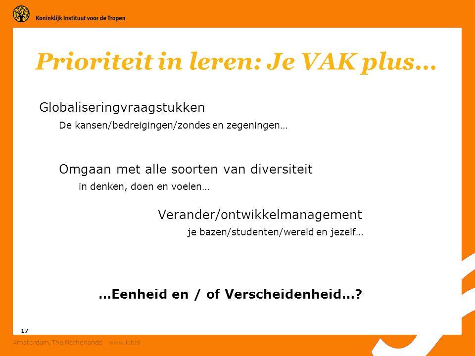 17 Amsterdam, The Netherlands www.kit.nl Prioriteit in leren: Je VAK plus… Globaliseringvraagstukken De kansen/bedreigingen/zondes en zegeningen… Omga