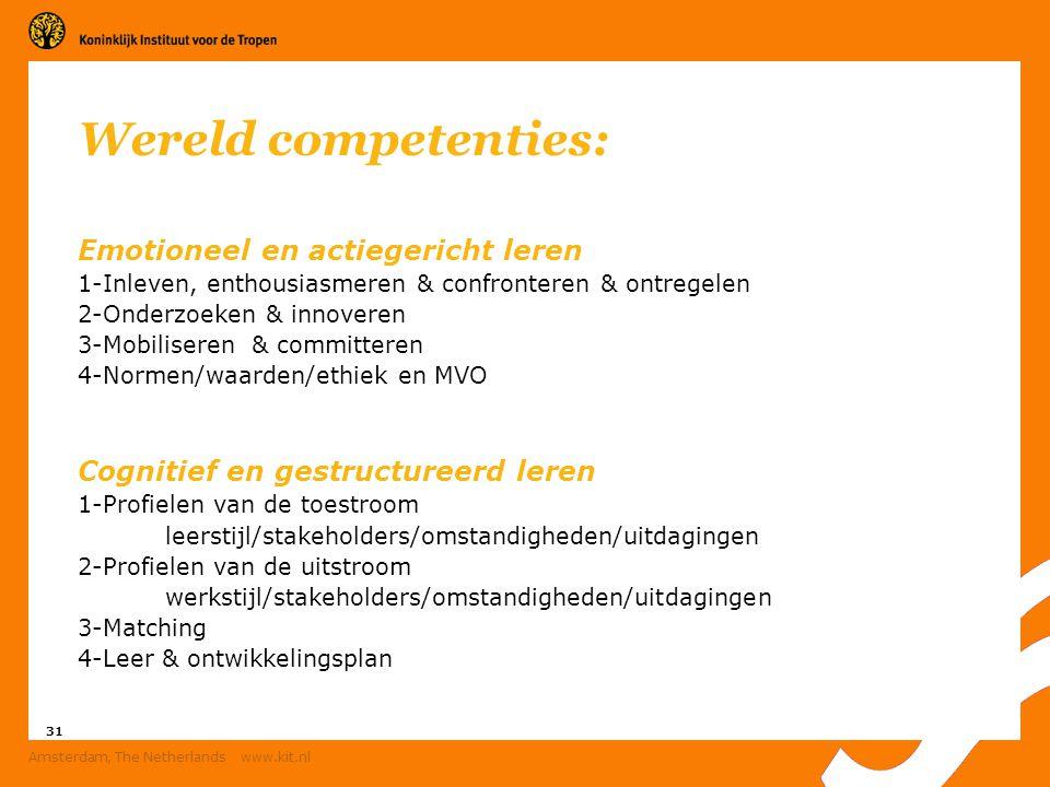 31 Amsterdam, The Netherlands www.kit.nl Wereld competenties: Emotioneel en actiegericht leren 1-Inleven, enthousiasmeren & confronteren & ontregelen