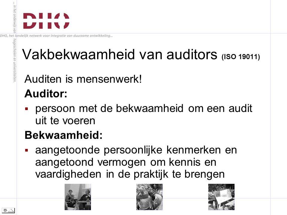 Vakbekwaamheid van auditors (ISO 19011) Auditen is mensenwerk.