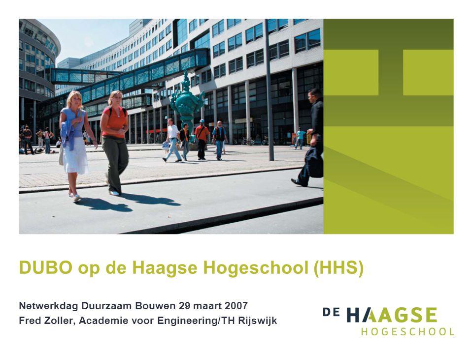 Netwerkdag Duurzaam Bouwen 29 maart 2007 Fred Zoller, Academie voor Engineering/TH Rijswijk DUBO op de Haagse Hogeschool (HHS)