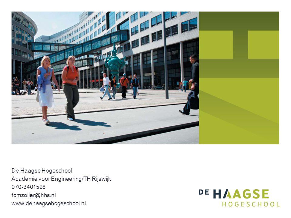De Haagse Hogeschool Academie voor Engineering/TH Rijswijk 070-3401598 fcmzoller@hhs.nl www.dehaagsehogeschool.nl