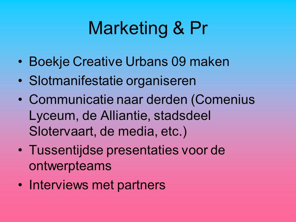 Marketing & Pr Boekje Creative Urbans 09 maken Slotmanifestatie organiseren Communicatie naar derden (Comenius Lyceum, de Alliantie, stadsdeel Slotervaart, de media, etc.) Tussentijdse presentaties voor de ontwerpteams Interviews met partners