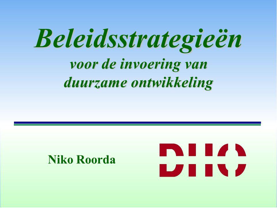 Beleidsstrategieën voor de invoering van duurzame ontwikkeling Niko Roorda