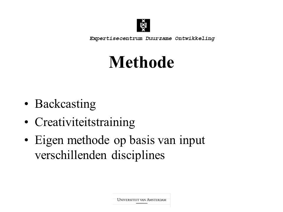 Expertisecentrum Duurzame Ontwikkeling Methode Backcasting Creativiteitstraining Eigen methode op basis van input verschillenden disciplines