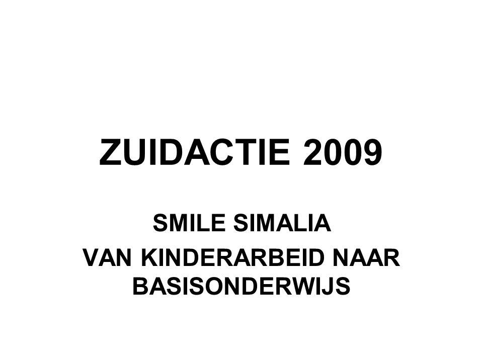 ZUIDACTIE 2009 SMILE SIMALIA VAN KINDERARBEID NAAR BASISONDERWIJS