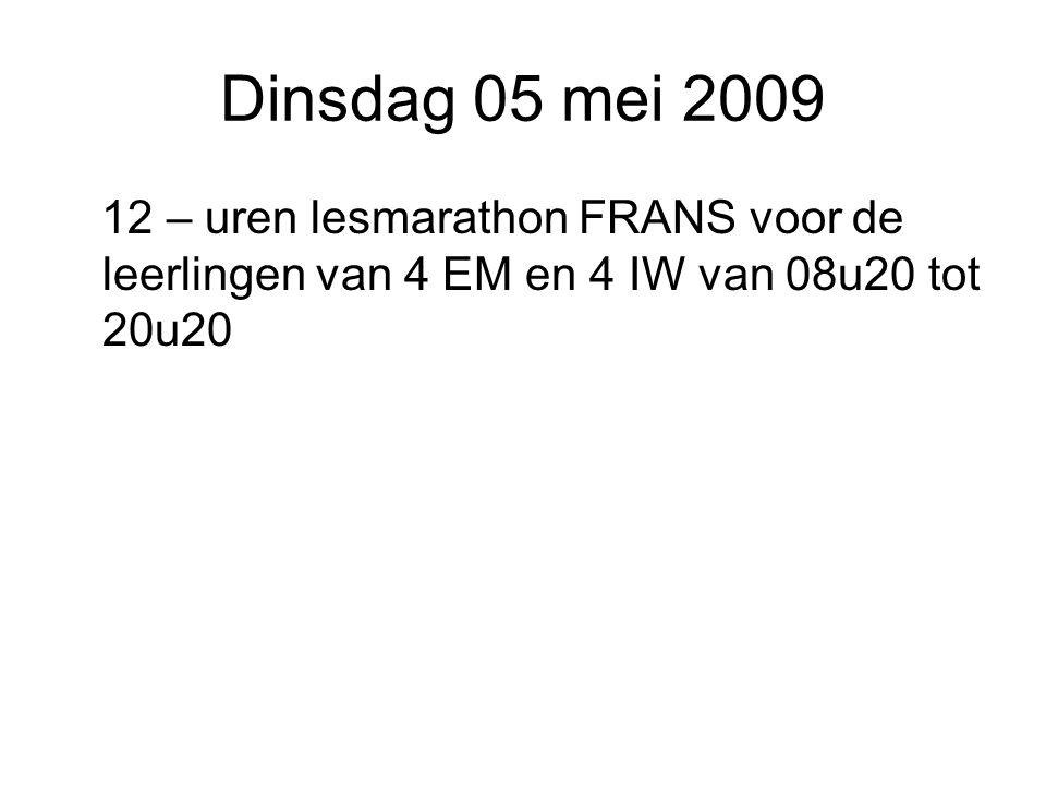 Dinsdag 05 mei 2009 12 – uren lesmarathon FRANS voor de leerlingen van 4 EM en 4 IW van 08u20 tot 20u20