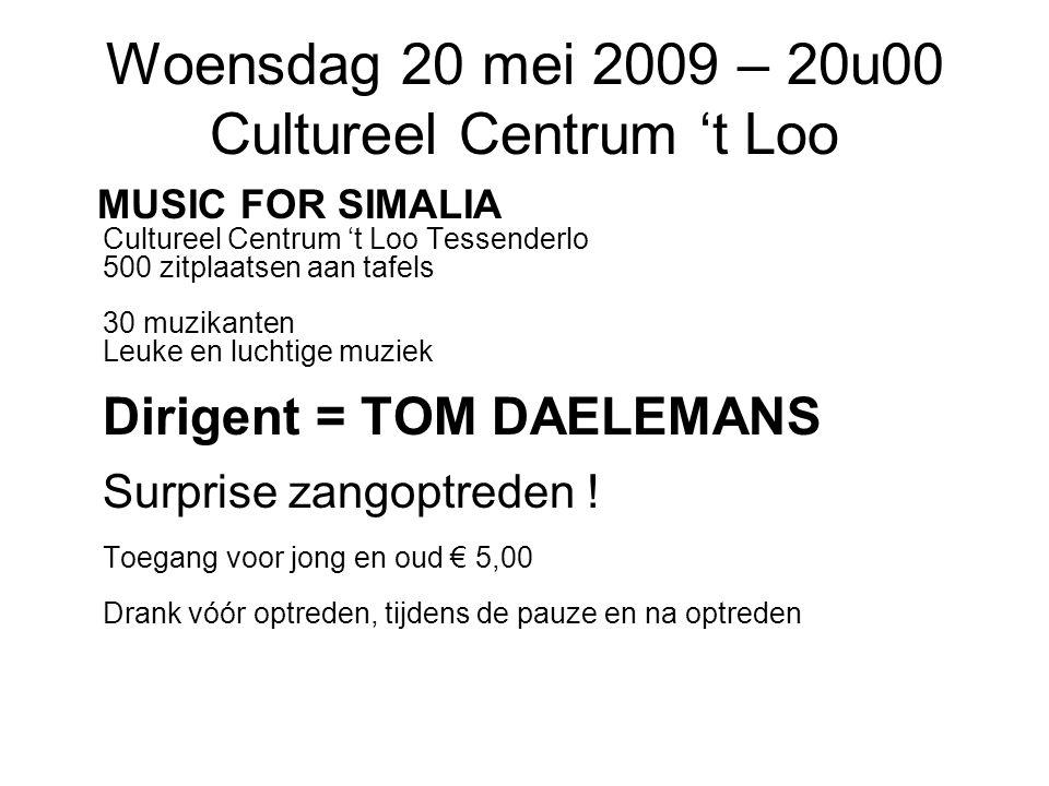 Woensdag 20 mei 2009 – 20u00 Cultureel Centrum 't Loo MUSIC FOR SIMALIA Cultureel Centrum 't Loo Tessenderlo 500 zitplaatsen aan tafels 30 muzikanten