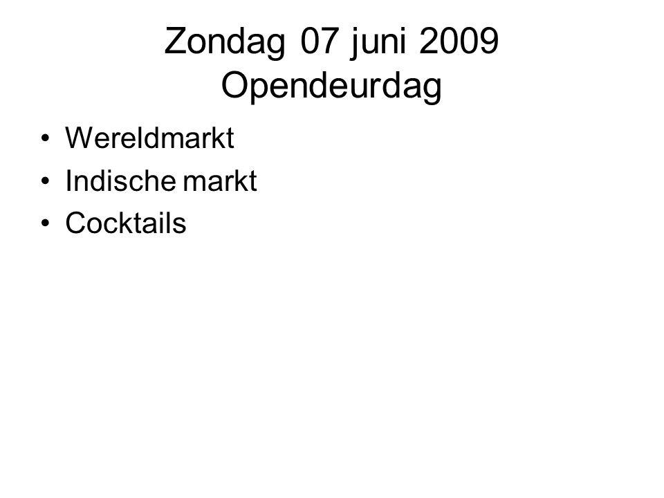 Zondag 07 juni 2009 Opendeurdag Wereldmarkt Indische markt Cocktails