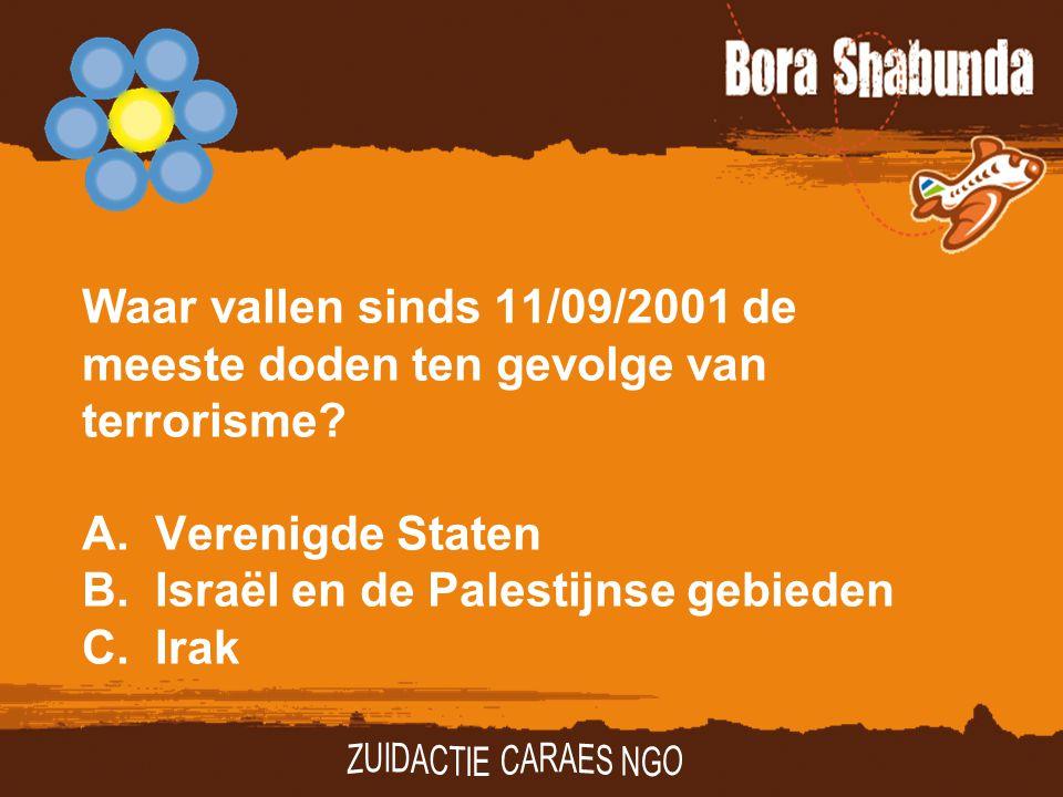 Waar vallen sinds 11/09/2001 de meeste doden ten gevolge van terrorisme? A.Verenigde Staten B.Israël en de Palestijnse gebieden C. Irak