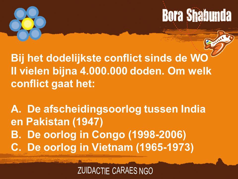 Bij het dodelijkste conflict sinds de WO II vielen bijna 4.000.000 doden. Om welk conflict gaat het: A.De afscheidingsoorlog tussen India en Pakistan