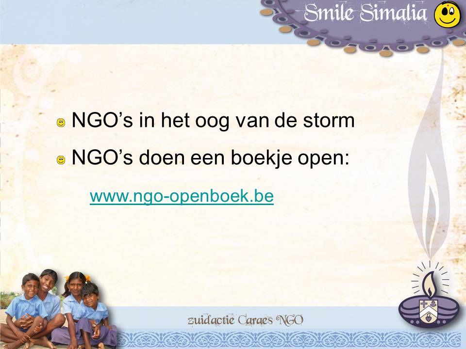 NGO's in het oog van de storm NGO's doen een boekje open: www.ngo-openboek.be