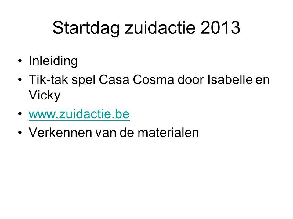 Startdag zuidactie 2013 Inleiding Tik-tak spel Casa Cosma door Isabelle en Vicky www.zuidactie.be Verkennen van de materialen