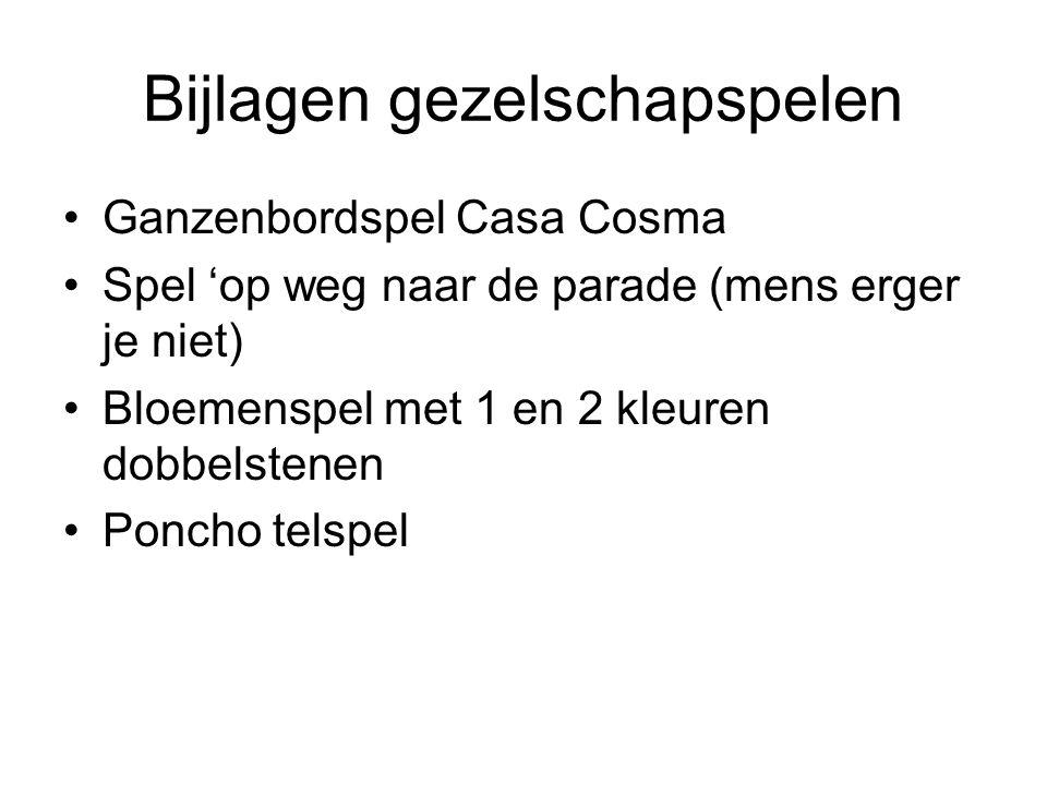 Bijlagen gezelschapspelen Ganzenbordspel Casa Cosma Spel 'op weg naar de parade (mens erger je niet) Bloemenspel met 1 en 2 kleuren dobbelstenen Poncho telspel