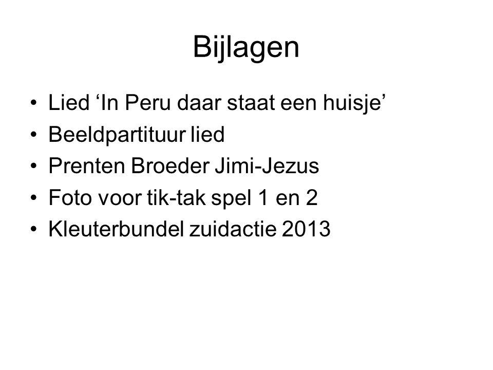 Bijlagen Lied 'In Peru daar staat een huisje' Beeldpartituur lied Prenten Broeder Jimi-Jezus Foto voor tik-tak spel 1 en 2 Kleuterbundel zuidactie 2013