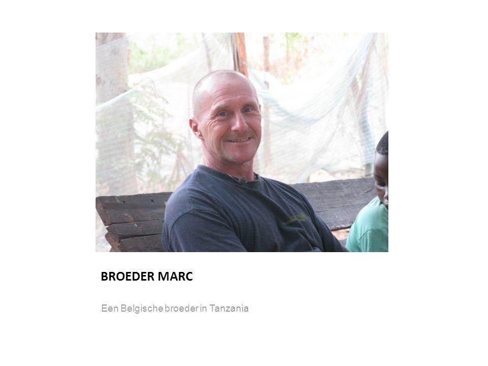 BROEDER MARC l Een Belgische broeder in Tanzania