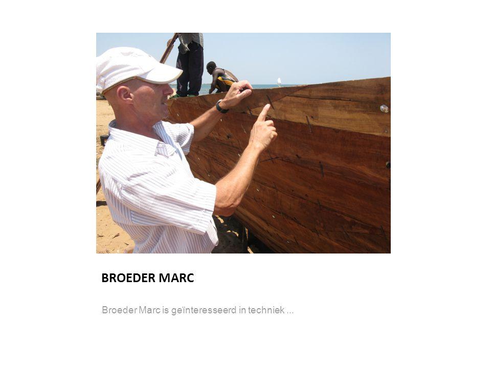 BROEDER MARC l Broeder Marc is geïnteresseerd in techniek...