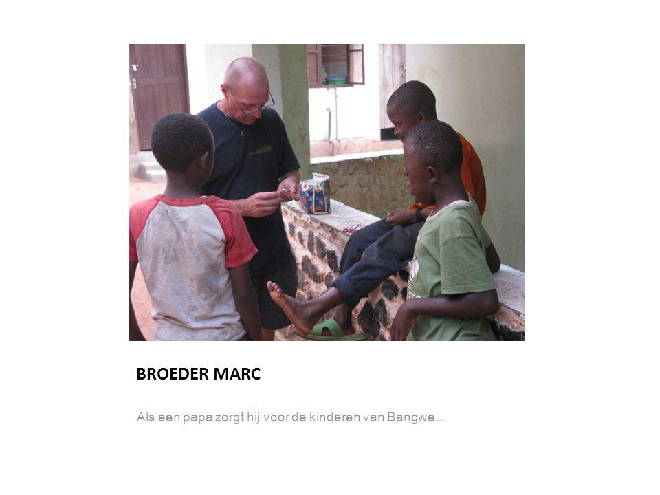 BROEDER MARC l Als een papa zorgt hij voor de kinderen van Bangwe...
