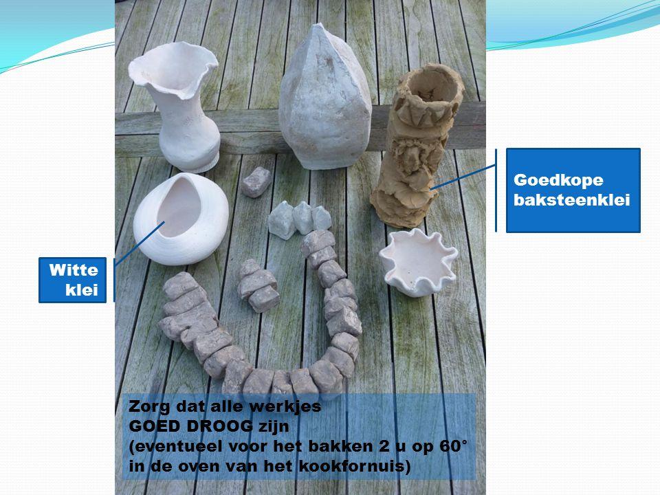 Witte klei Goedkope baksteenklei Zorg dat alle werkjes GOED DROOG zijn (eventueel voor het bakken 2 u op 60° in de oven van het kookfornuis)