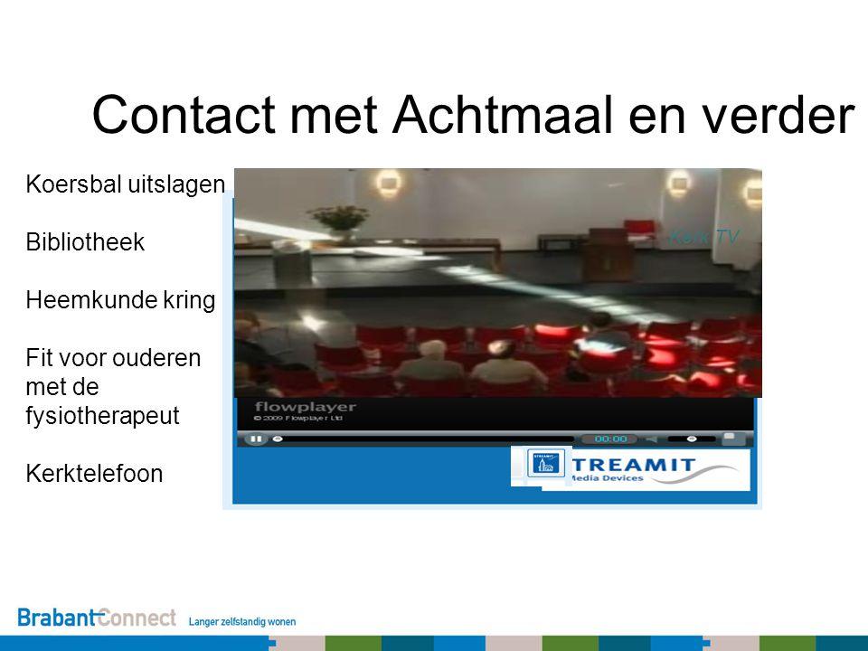 Kerk TV Contact met Achtmaal en verder Koersbal uitslagen Bibliotheek Heemkunde kring Fit voor ouderen met de fysiotherapeut Kerktelefoon