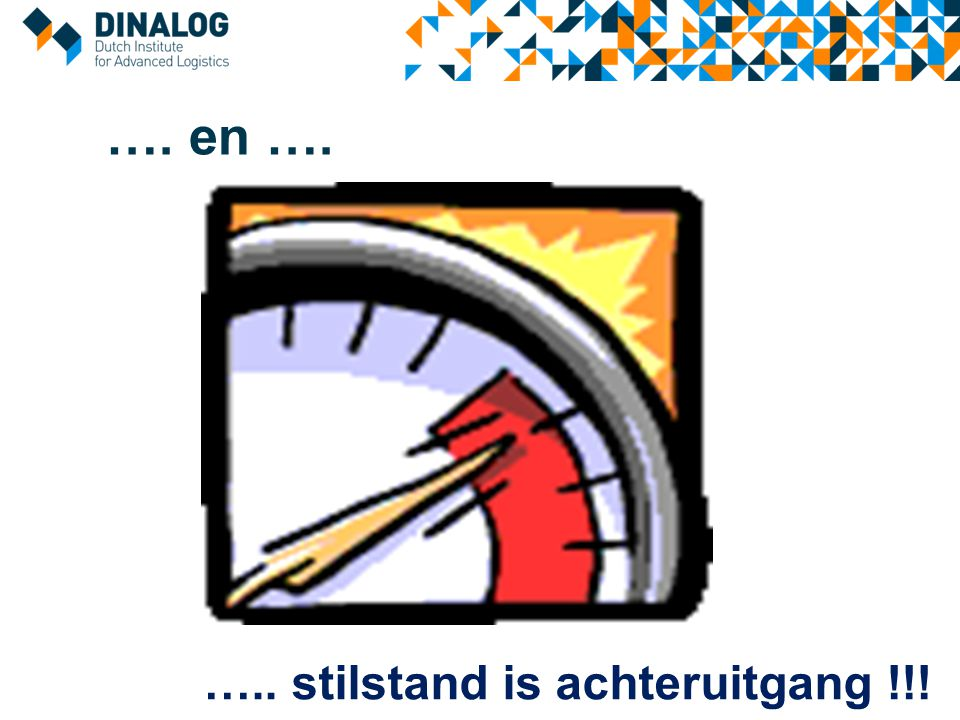 …. en …. ….. stilstand is achteruitgang !!!