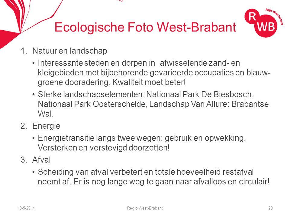 13-5-2014Regio West-Brabant23 Ecologische Foto West-Brabant 1.Natuur en landschap Interessante steden en dorpen in afwisselende zand- en kleigebieden met bijbehorende gevarieerde occupaties en blauw- groene dooradering.