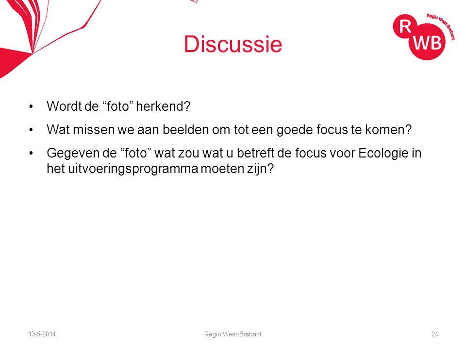 """13-5-2014Regio West-Brabant24 Discussie Wordt de """"foto"""" herkend? Wat missen we aan beelden om tot een goede focus te komen? Gegeven de """"foto"""" wat zou"""