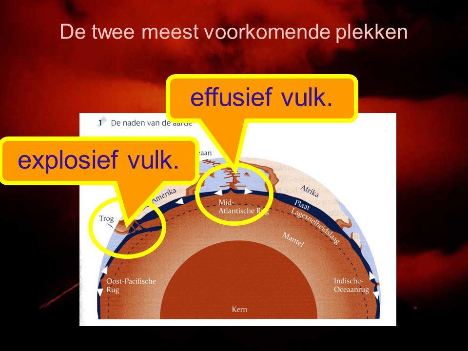 De twee meest voorkomende plekken explosief vulk. effusief vulk.