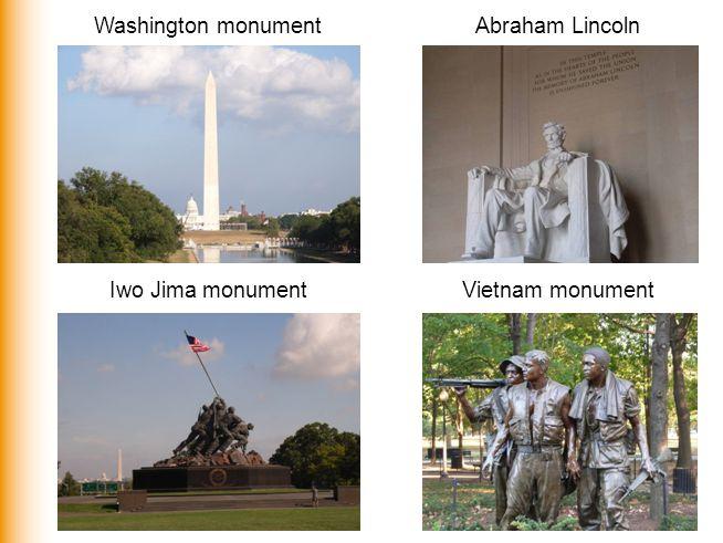 Washington monument Iwo Jima monument Abraham Lincoln Vietnam monument